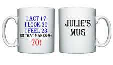 That makes me 70 - 70th Birthday Funny Humorous own my name - Mug / Cup