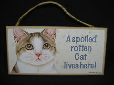 Brown White shorthair Tabby Cat A Spoiled Rotten Sign wood Wall Plaque kitten