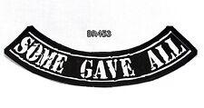 SOME GAVE ALL Bottom Rocker for Biker Motorcycle Vest Jacket Back Patch BR453