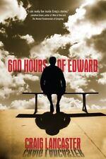 600 Hours of Edward by Craig Lancaster (2012, Paperback, Unabridged)