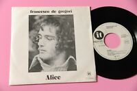 "DE GREGORI 7"" ALICE ORIG IT 1973 MINT VERSIONE PROMO INTROVABILE !!!!!!!!!!!!!!!"