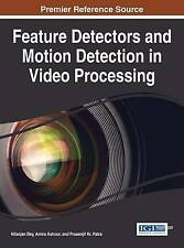 Feature Detectors and Motion Detection in Video Processing (Advances in Multimed