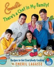 Emeril's There's a Chef in My Family!: Recipes to Get Everybody Cooking by Laga