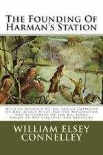The Founding of Harman's Station: With an Account of the Indian Captivity of Mrs