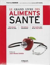 LE GRAND LIVRE DES ALIMENTS SANTE - 500 ALIMENTS - P. BARGIS - EYROLLES - NEUF !