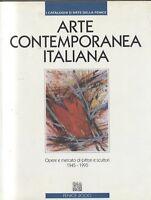 ARTE CONTEMPORANEA ITALIANA 1945 1995 opere e mercato di pittori e scultori *