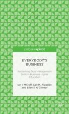 Everybody's Business : Reclaiming True Management Skills in Business Higher...