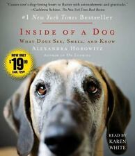 Inside of a Dog : What Dogs See, Smell, and Know by Alexandra Horowitz (2016,...