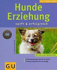 Hunde-Erziehung sanft & erfolgreich (Neue Tierratgeber) ...   Buch   Zustand gut