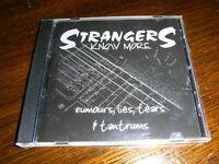 Rare Strangers Know More - Rumours, Lies, Tears & Tantrums Cd Album