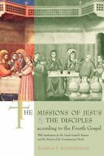 The Missions of Jesus and the Disciples According to the Fourth Gospel: With