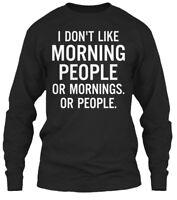 Great gift I Dont Like Morning People Gildan Long Gildan Long Sleeve Tee T-Shirt