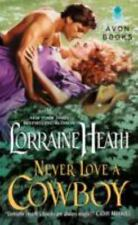 Never Love a Cowboy 2 by Lorraine Heath and L. Heath (2014 Paperback)