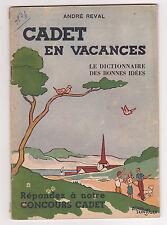 André Reval. Cadet en vacances : Le dictionnaire des bonnes idées