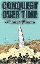 Conquest over Time by Michael Shaara (2011, Hardcover)