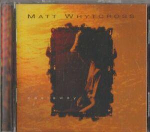 C.D.MUSIC I495   MATT WHYTCROSS   CASTAWAY