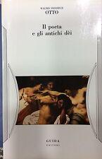 Il poeta e gli antichi dèi - W.F.Otto - Ed. Guida-storia-critica