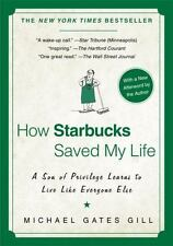 How Starbucks Saved My Life : A Son of Privilege Learns to Live Like Everyone E…