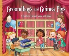 Groundhogs and Guinea Pigs : A Readers' Theater Script and Guide by Nancy K....