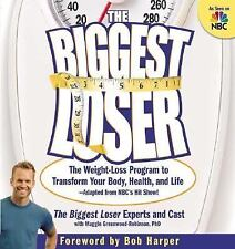 The Biggest Loser: The Weight Loss Program to Transform Your Body, Health, and L