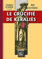 Le Crucifié de Kéraliès (bois de Géo-Fourrier) • Charles Le Goffic