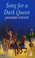 Song for a Dark Queen (Red Fox Older Fiction) by Sutcliff, Rosemary Paperback