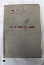 RARE German A Grobber Koll der Werdegang eines Opernsängers by Adolf Mühlmann