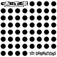 Carter the Unstoppable Sex Machine '101 Damnations' CD reissue + 4 bonus tracks