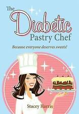 NEW Diabetic Pastry Chef, The by Stacey Harris