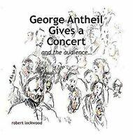 George Antheil Da Un Concierto Tapa Dura Robert Lockwood