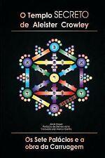 O Temple Secreto de Aleister Crowley : Os Sete Palacious e a Obra Da...