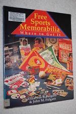 Free Sports Memorabilia : Where to Get It by Elizabeth B. Fulgaro and John M....
