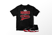 Married To The Game Graphic T-Shirt to Match Air Jordan 11 Bred Retro All Sizes