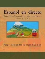 Espanol en Directo A1 + A2 Ejercicios : Cuaderno con Soluciones by Alejandro...