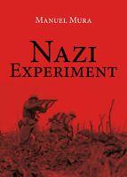 Nazi Experiment di Manuel Mura,  2019,  Youcanprint