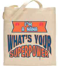 I'm A Nana What's Your Super Power Slogan Quote Grandma Mothers Gift Tote Bag