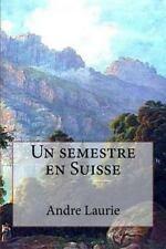 Un Semestre en Suisse by Andre Laurie (2016, Paperback, Large Type)