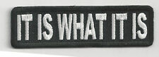 IT IS WHAT IT IS - IRON or SEW ON PATCH