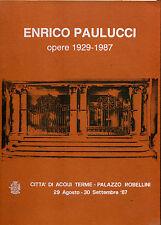 Enrico Paulucci, opere 1929/1987 - Catalogo mostra