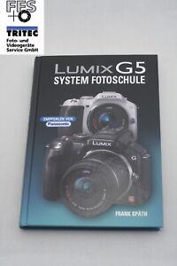 LUMIX G5 - System Fotoschule, Autor: Frank Spät