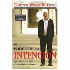 El Poder De La Intencion: Aprenda a Co-crear Su Mundo a Su Manera: By Dyer, W...