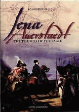 Jena Auerstaedt: The Triumph of the Eagle, F. G. Hourtoulle, Good Book