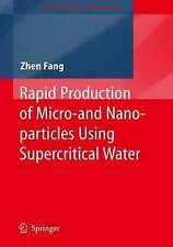Rapid Production of Micro- and Nano-particles Using Supercritical Water (Enginee