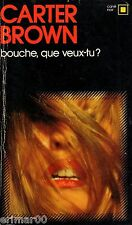 Bouche, que veux tu ? / Carter BROWN // Carré Noir n° 72 // Policier