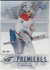 2007/08 UPPER DECK ICE PREMIERES RC CAREY PRICE ROOKIE 29/99