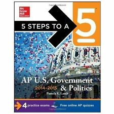 5 Steps to a 5 AP US Government and Politics, 2014-2015 Edition 5 Steps to a 5