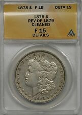 1878 $1 ANACS F 15 Details (Reverse of 1879) Morgan Silver Dollar