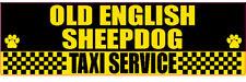 OLD ENGLISH SHEEPDOG TAXI SERVICE DOG STICKER