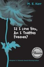 NEW - If I Love You, Am I Trapped Forever? by Kerr, M. E.