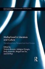 Motherhood in Literature and Culture: Interdisciplinary Perspectives from...